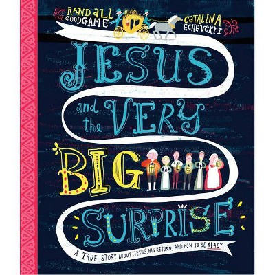 Jesus and the Very Big Surprise - (Tales That Tell the Truth)by Randall Goodgame (Hardcover)