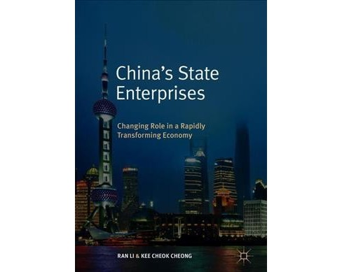 China's State Enterprises : Changing Role in a Rapidly Transforming Economy -  (Hardcover) - image 1 of 1