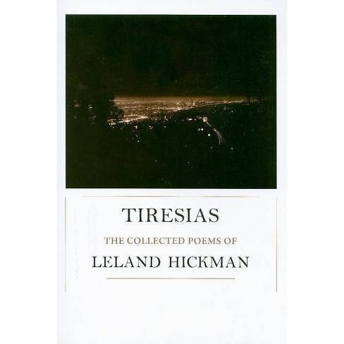 Tiresias - by  Leland Hickman (Paperback) - image 1 of 1