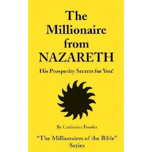 The Millionaire from Nazareth - (Millionaires of the Bible Series) by  Catherine Ponder (Paperback) - image 1 of 1
