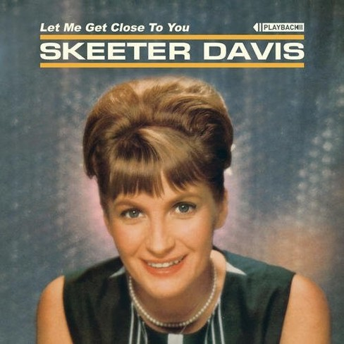 Skeeter Davis - Let Me Get Close To You (Expanded) (CD) - image 1 of 1