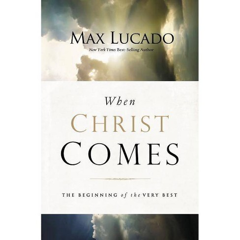 When Christ Comes - by  Max Lucado (Paperback) - image 1 of 1