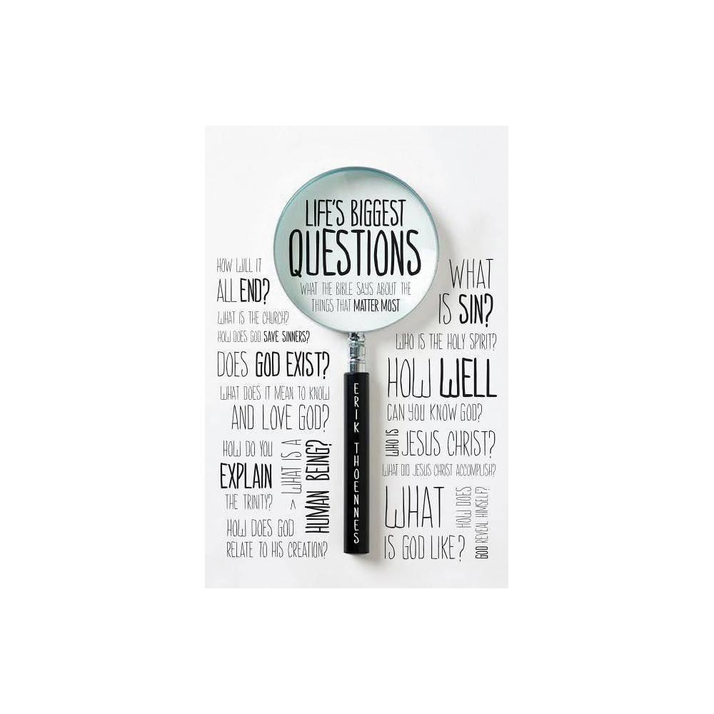 Life S Biggest Questions By Erik Thoennes Paperback