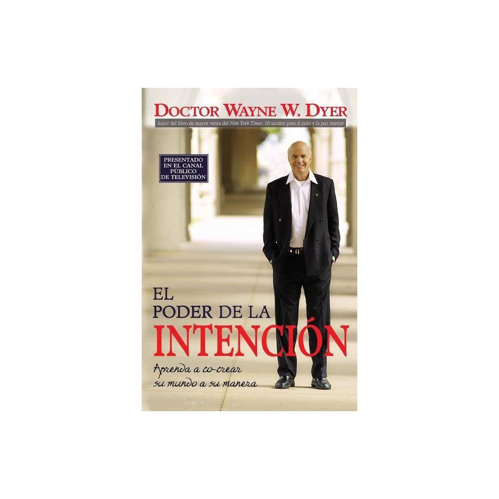 El Poder De La Intencion 5th Edition By Wayne Dyer Paperback
