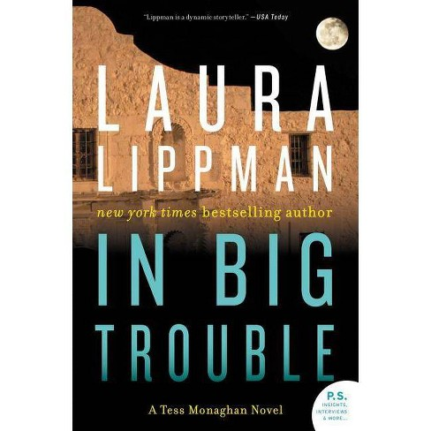 In Big Trouble - (Tess Monaghan Novel, 4) by  Laura Lippman (Paperback) - image 1 of 1
