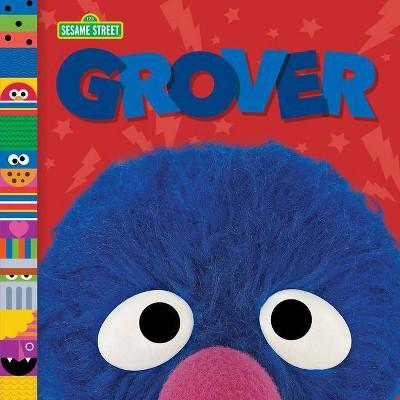 Grover (Sesame Street Friends) - by  Andrea Posner-Sanchez (Board Book)