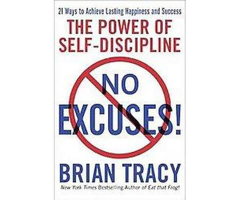 No Excuses! : The Power of Self-Discipline (Reprint) (Paperback) (Brian Tracy) - image 1 of 1