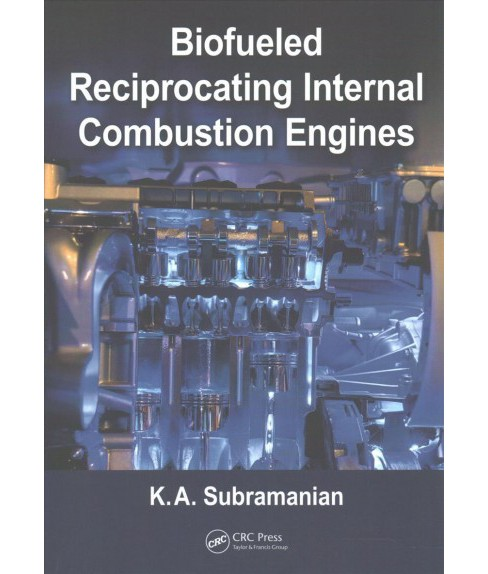 Biofueled Reciprocating Internal Combustion Engines (Paperback) (K. A. Subramanian) - image 1 of 1