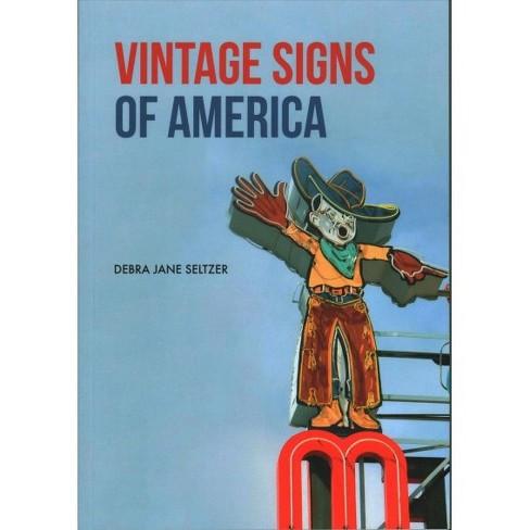 Vintage Signs Of America By Debra Jane Seltzer Paperback Target