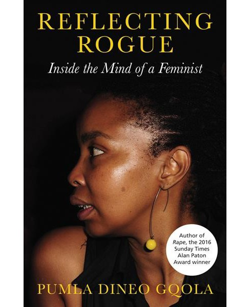 Reflecting Rogue : Inside the mind of a feminist -  by Pumla Dineo Gqola (Paperback) - image 1 of 1