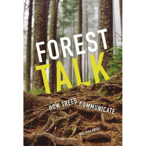 Forest Talk - by  Melissa Koch (Hardcover) - image 1 of 1