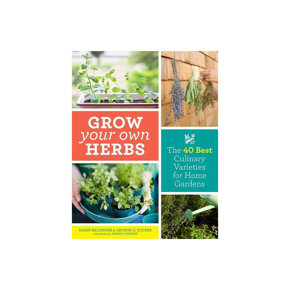 Grow Your Own Herbs By Susan Belsinger Arthur O Tucker Paperback