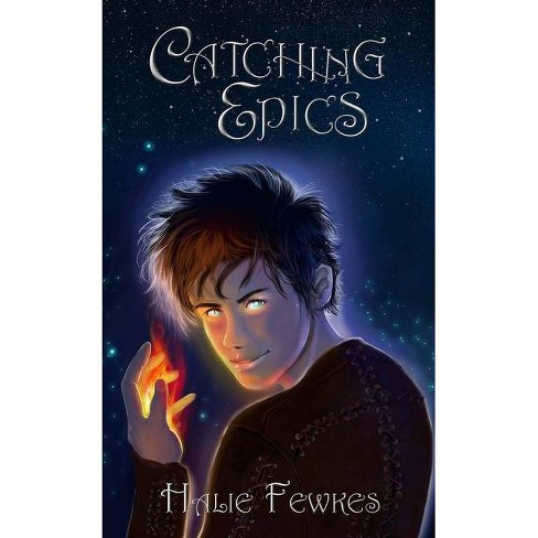 Catching Epics - (Secrets of the Tally) by  Halie Fewkes (Hardcover) - image 1 of 1