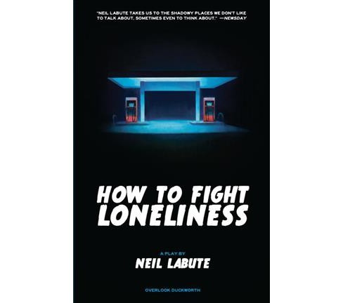 How to Fight Loneliness (Paperback) (Neil Labute) - image 1 of 1