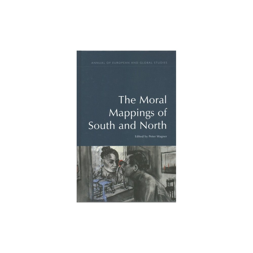 Moral Mappings of South and North (Hardcover)