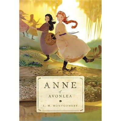 Anne of Avonlea - (Anne of Green Gables) by  L M Montgomery (Paperback)