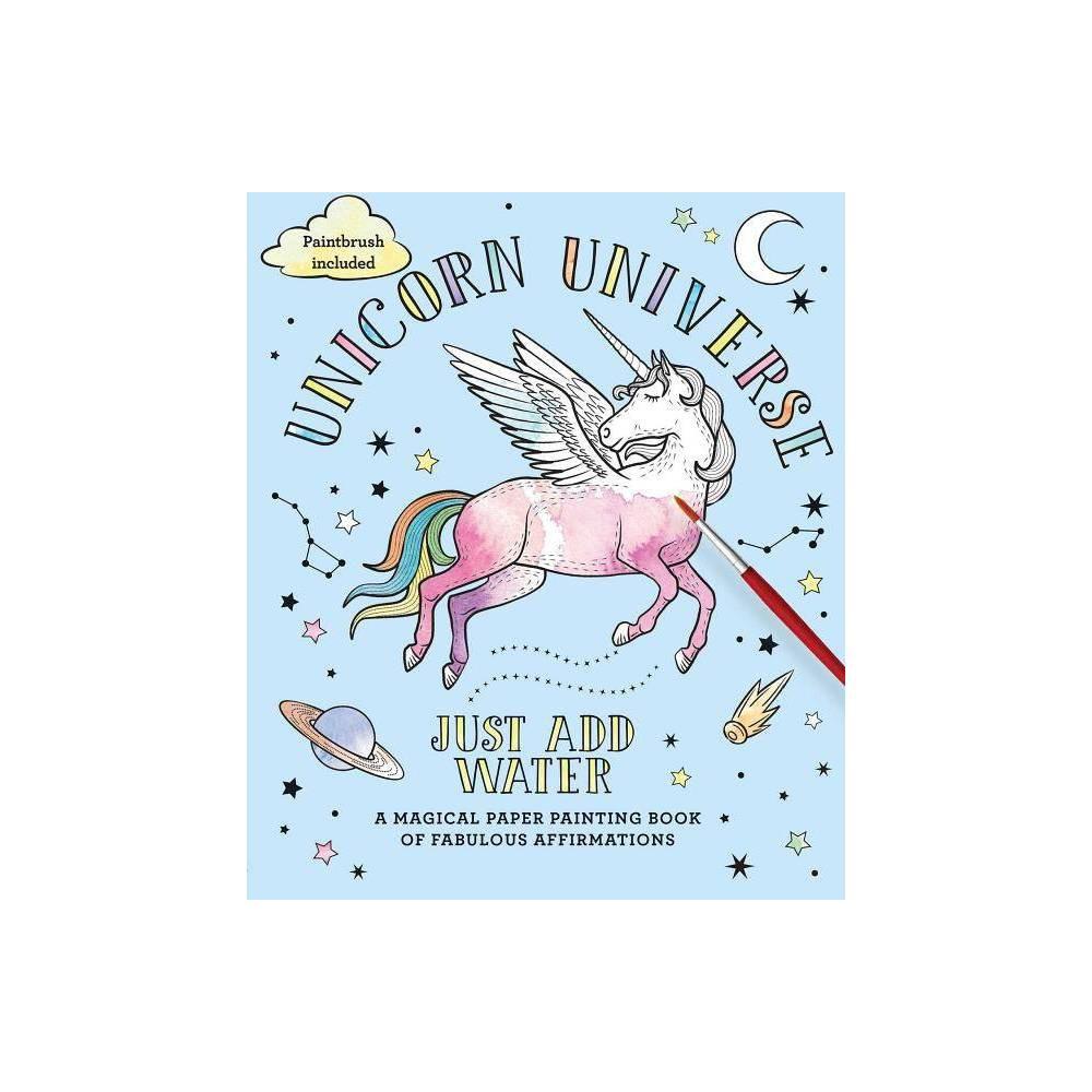Unicorn Universe Just Add Water Paperback