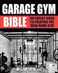 Garage gym bible the expert guide to creating the ideal home gym