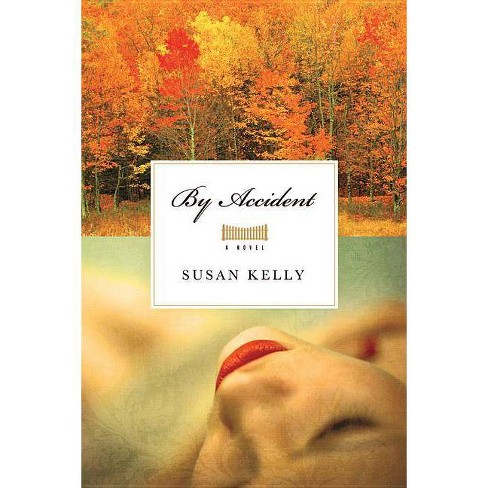 By Accident - by  Susan Kelly (Hardcover) - image 1 of 1