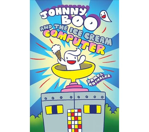Johnny Boo and the Ice Cream Computer -  (Johnny Boo) by James Kochalka (Hardcover) - image 1 of 1