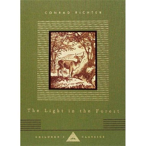 The Light in the Forest - (Everyman's Library Children's Classics) by  Conrad Richter (Hardcover) - image 1 of 1