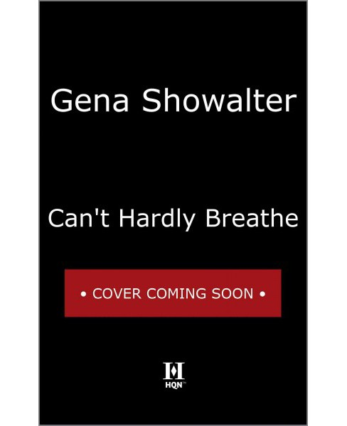 Can't Hardly Breathe (Hardcover) (Gena Showalter) - image 1 of 1