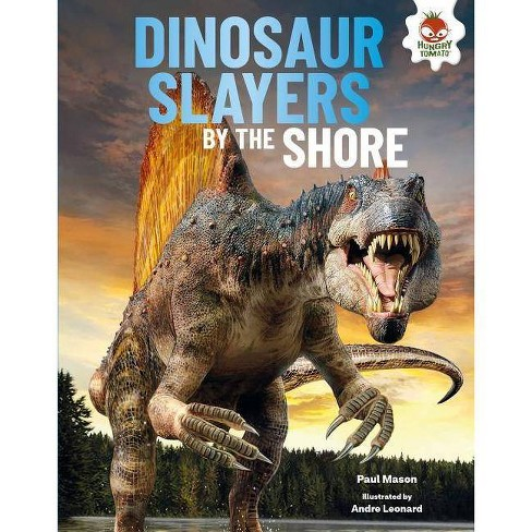 Dinosaur Slayers by the Shore - (Dinosaurs Rule) by  Paul Mason (Hardcover) - image 1 of 1