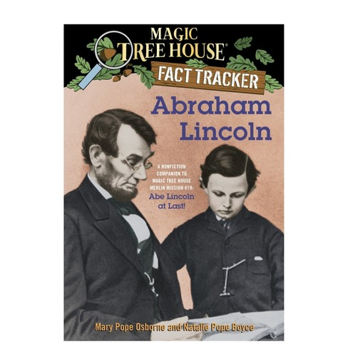 Abraham Lincoln : A Nonfiction Companion to Magic Tree House #47: Abe Lincoln at Last! (Paperback) (Mary - image 1 of 1