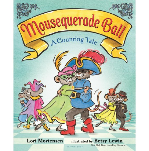Mousequerade Ball : A Counting Tale (School And Library) (Lori Mortensen) - image 1 of 1