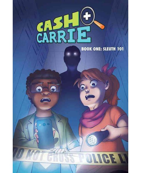 Cash + Carrie 1 : Sleuth 101 (Paperback) (Shawn Pryor & Giulie Speziani) - image 1 of 1