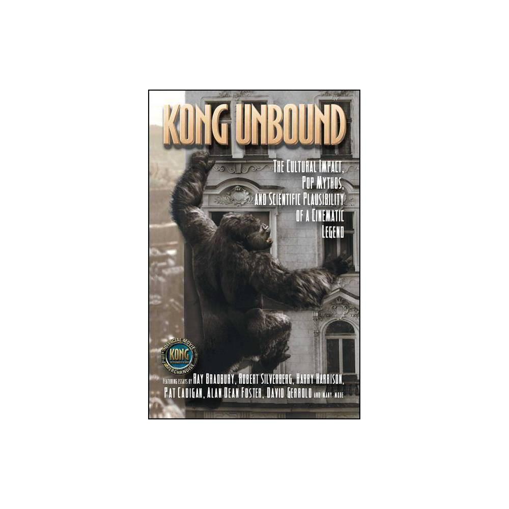 Kong Unbound Kong The 8th Wonder Of The World By Karen Haber Paperback