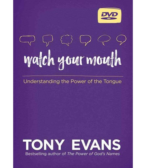 Watch Your Mouth : Understanding the Power of the Tongue (Hardcover) (Tony Evans) - image 1 of 1