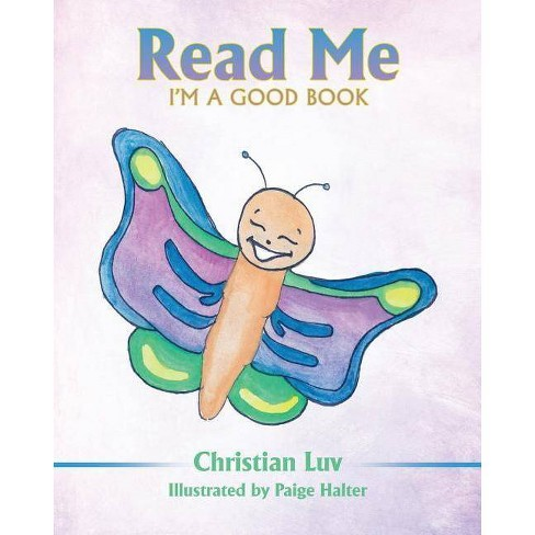 Read Me I'm a Good Book - by  Christian Luv (Paperback) - image 1 of 1