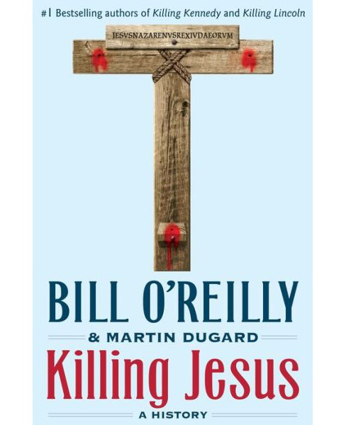 Killing Jesus (Hardcover) Bill O'Reilly - image 1 of 1