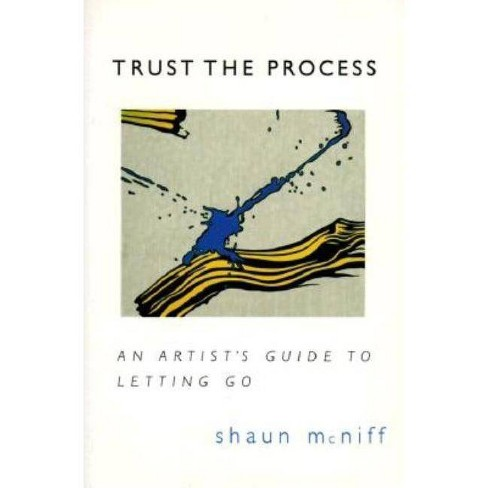 Trust the Process - by  Shaun McNiff (Paperback) - image 1 of 1
