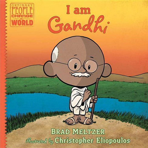 I Am Gandhi - (Ordinary People Change the World) by  Brad Meltzer & Christopher Eliopoulos (Hardcover) - image 1 of 1