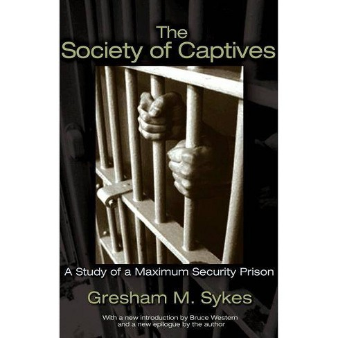 The Society of Captives - (Princeton Classic Editions) by  Gresham M Sykes (Paperback) - image 1 of 1