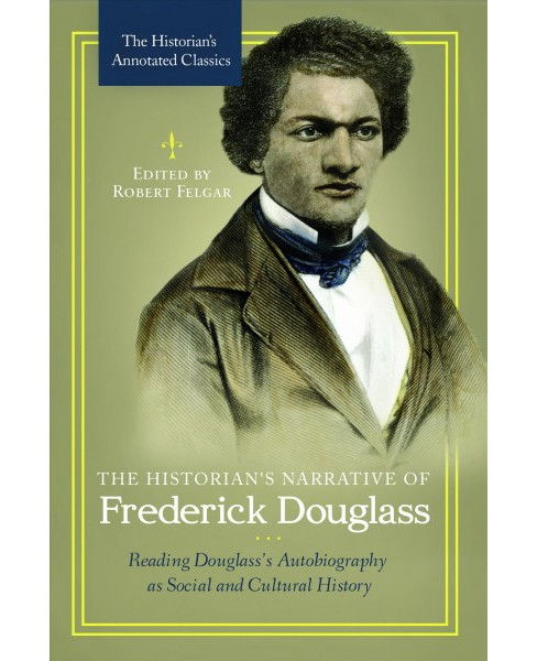 Historian's Narrative of Frederick Douglass : Reading Douglass's Autobiography As Social and Cultural - image 1 of 1
