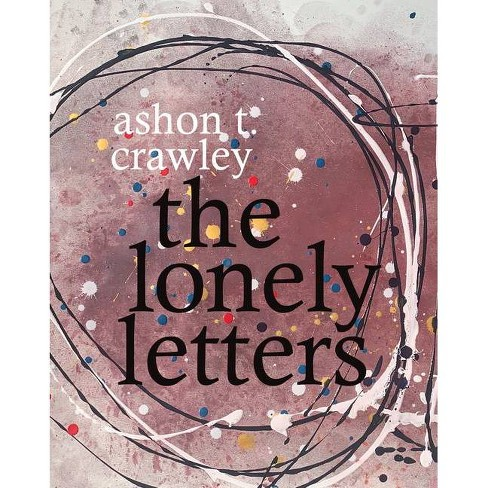 The Lonely Letters - by  Ashon T Crawley (Paperback) - image 1 of 1
