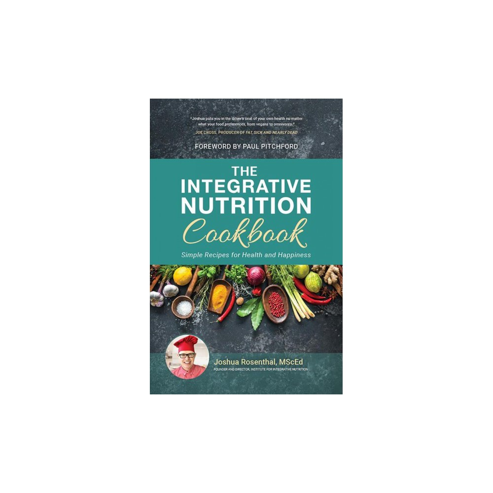 Integrative Nutrition Cookbook : Simple Recipes for Health and Happiness - (Hardcover)