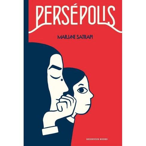 Persepolis Persepolis The Story Of A Childhood By Marjane Satrapi Paperback Target