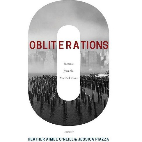 Obliterations - by  Jessica Piazza & Heather Aimee O'Neill (Paperback) - image 1 of 1