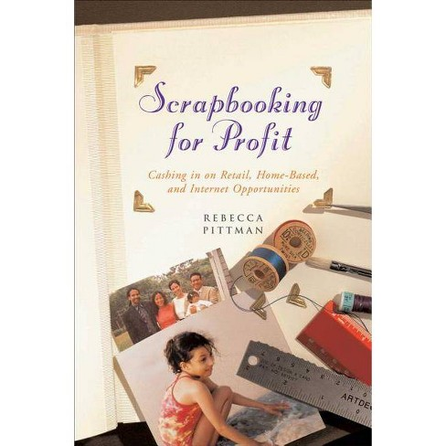 Scrapbooking for Profit - by  Rebecca F Pittman (Paperback) - image 1 of 1