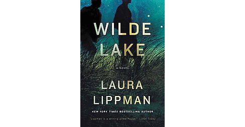 Wilde Lake (Hardcover) (Laura Lippman) - image 1 of 1