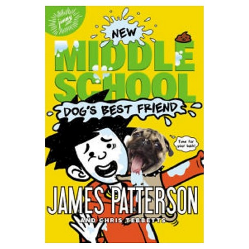 Middle School: Dog's Best Friend (Hardcover) by James Patterson, Chris Tebbetts, Jomike Tejido - image 1 of 1