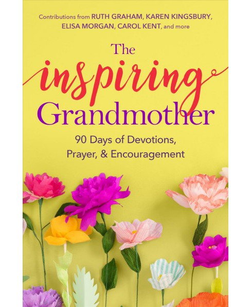 Inspiring Grandmother : 90 Days of Devotions, Prayer & Encouragement (Paperback) - image 1 of 1