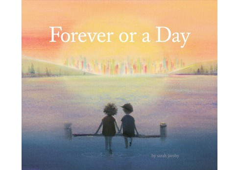 Forever or a Day -  by Sarah Jacoby (School And Library) - image 1 of 1