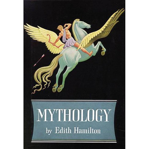 Mythology - by  Edith Hamilton (Hardcover) - image 1 of 1