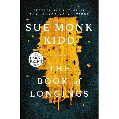 The Book of Longings - Large Print by  Sue Monk Kidd (Paperback)