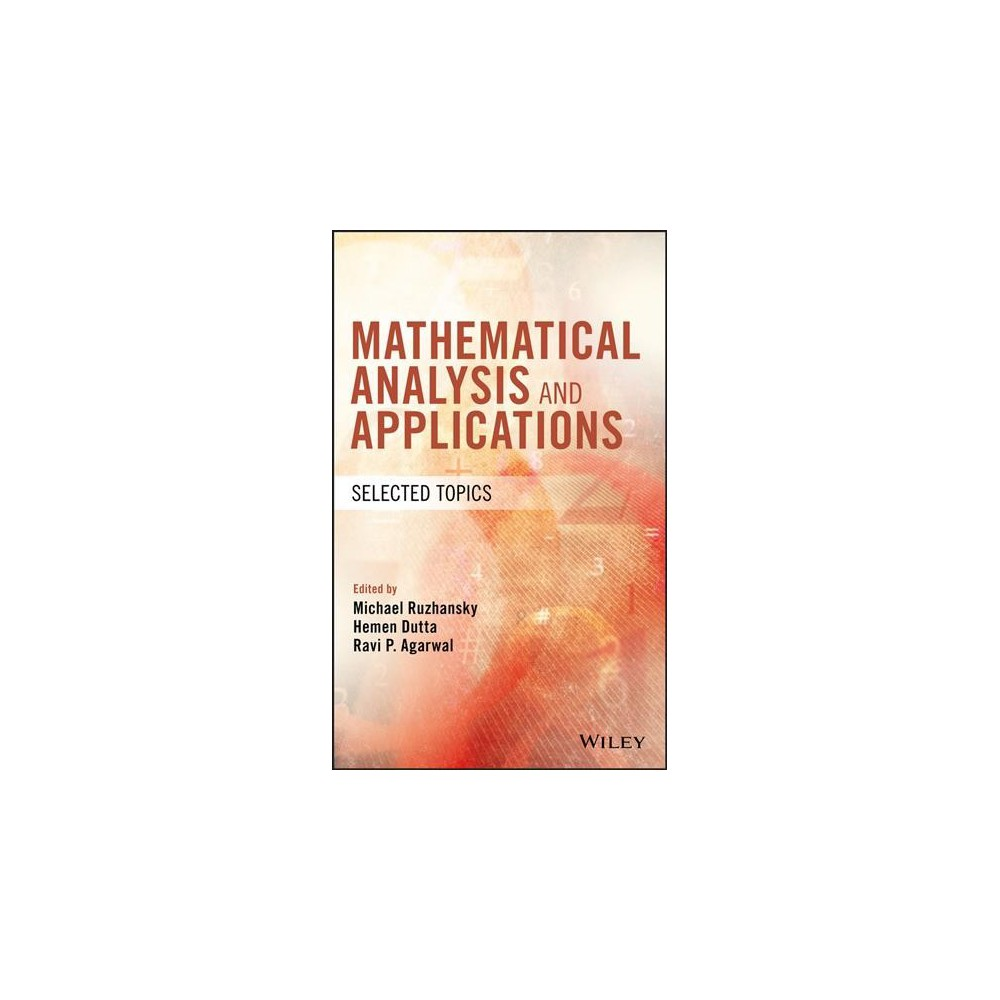 Mathematical Analysis and Applications : Selected Topics - (Hardcover)